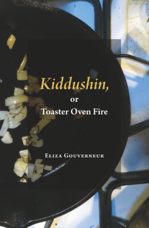 Kiddushin, or Toaster Over Fire