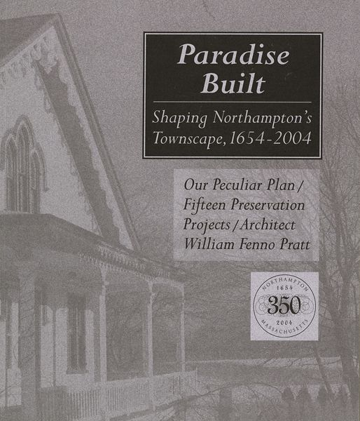 Paradise Built: Shaping Northampton's Townscape, 1654-2004