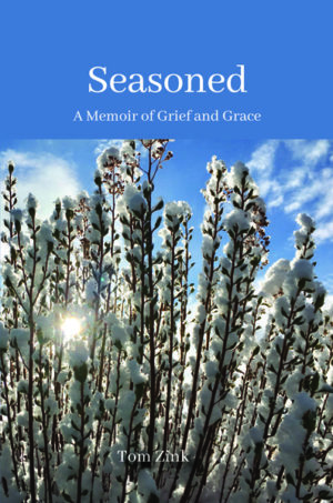 Seasoned: A memoir of grief and grace