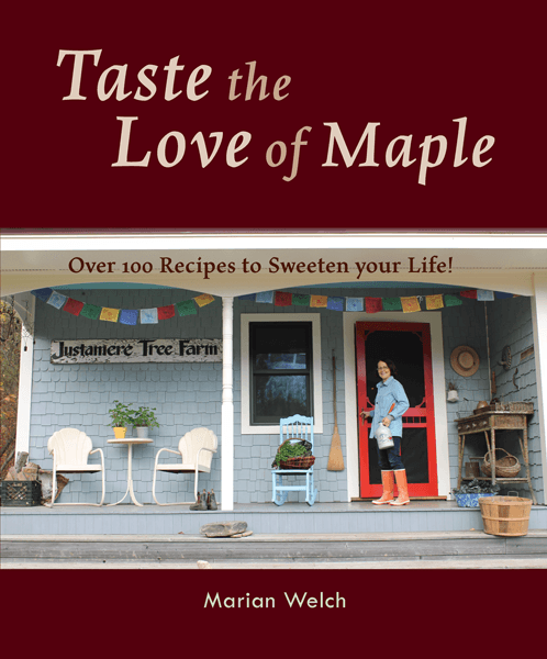 Taste the Love of Maple: Over 100 recipes to sweeten your life!