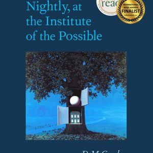 Nightly, at the Institute of the Possible