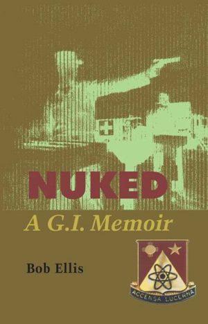 Nuked: A G.I. Memoir
