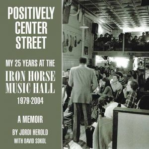 Positively Center Street: My 25 years at the Iron Horse music hall