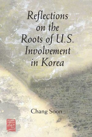 Reflections on the Roots of U.S. Involvement in Korea