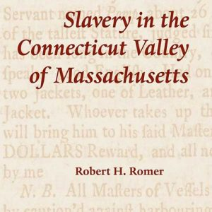 Slavery in the Connecticut Valley of Massachusetts
