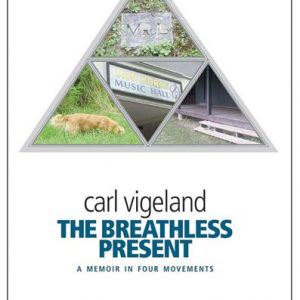 The Breathless Present: A memoir in four movements