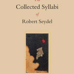 The Collected Syllabi of Robert Seydel