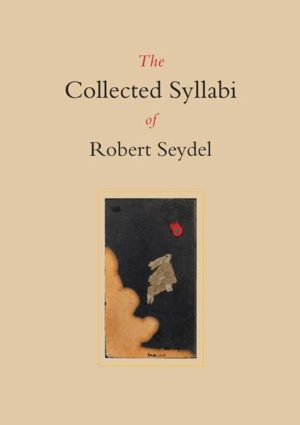 The Collected Syllabi of Robert Seydel
