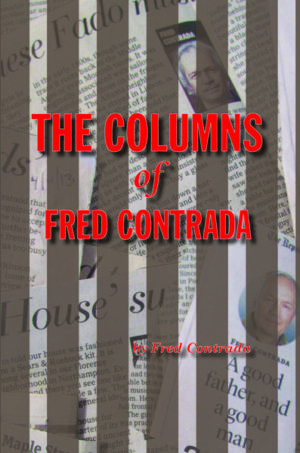 The Columns of Fred Contrada