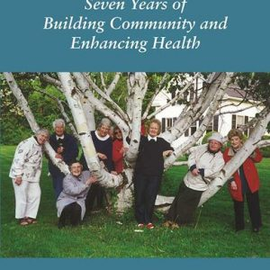 Vital Aging: Seven Years of Building Community and Enhancing Health