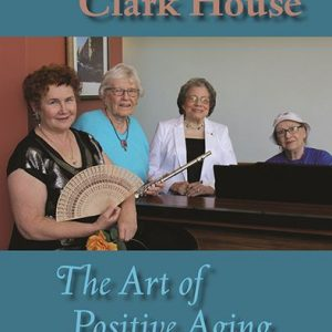 Women of Clark House: The Art of Positive Aging