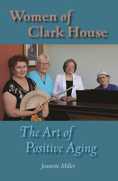 Women of Clark House: The Art of Positive Aging